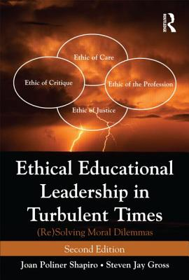 Ethical Educational Leadership in Turbulent Times By Shapiro, Joan Poliner/ Gross, Steven Jay
