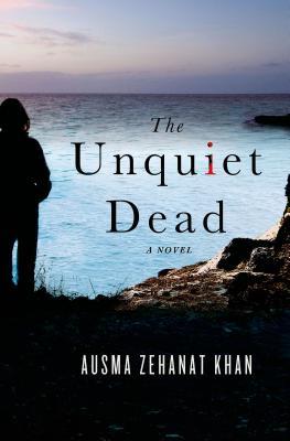 The Unquiet Dead By Khan, Ausma Zehanat